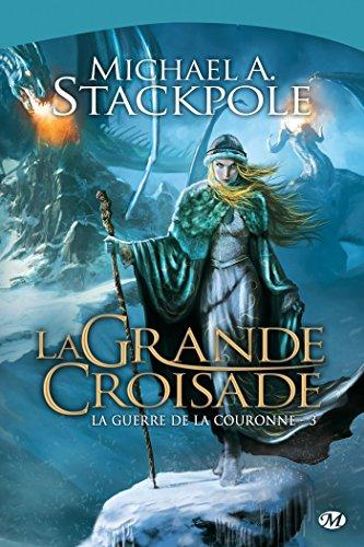 La Guerre de la Couronne, T3 : La Grande Croisade