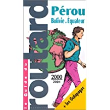 Guide du routard : Pérou - Bolivie - Equateur
