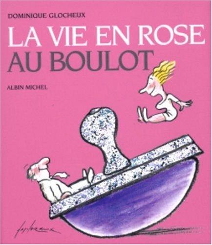La vie en rose au boulot par Dominique Glocheux