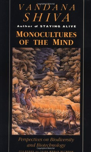 Monocultures of the Mind: Perspectives on Biodiversity and Biotechnology: Biodiversity, Biotechnolog: Written by Vandana Shiva, 1998 Edition, (First Edition) Publisher: Zed Books Ltd [Paperback]