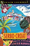 Serbo-Croat:A Complete Course for Beginners (Teach Yourself)