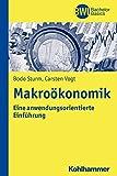 Makroökonomik: Eine anwendungsorientierte Einführung (BWL Bachelor Basics)