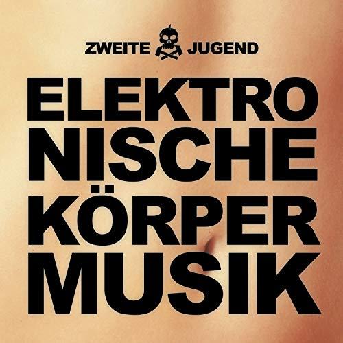 Elektronische Körpermusik [Explicit]