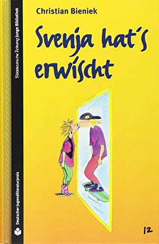 SZ Junge Bibliothek Jugendliteraturpreis, Bd. 12: Svenja hat's erwischt (Zeitung Junge Hats)