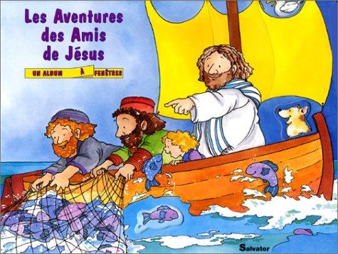 Aventures des amis de Jésus