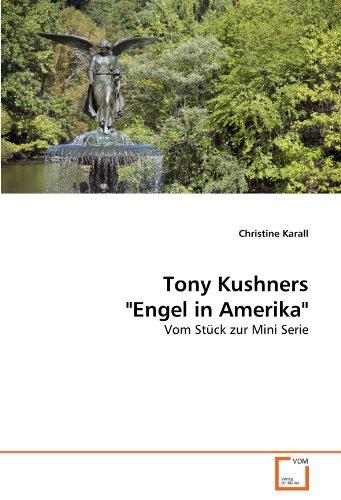 Tony Kushners Engel in Amerika: Vom Stück zur Mini Serie