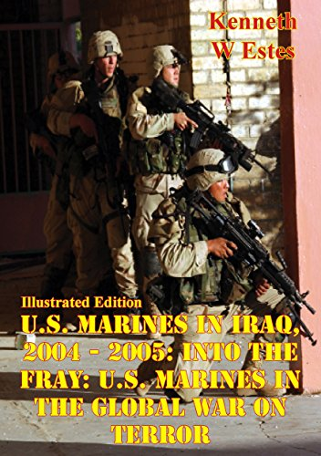 us-marines-in-iraq-2004-2005-into-the-fray-us-marines-in-the-global-war-on-terror-illustrated-editio