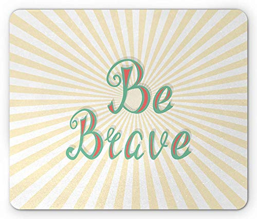 Be Brave Mouse Pad, Vintage Motivational Quotation with Starburst Stripes Background, Standard Size Rectangle Non-Slip Rubber Mousepad, Sea Green Coral and Cream