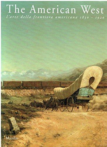 the-american-west-larte-della-frontiera-americana-1830-1920