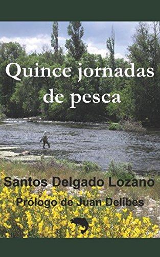 Quince jornadas de pesca por Santos Delgado Lozano