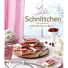 Süße Schnittchen - Leckere Kuchen vom Blech