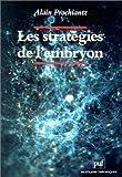 Les Stratégies de l'embryon - Embryons, gènes, évolution