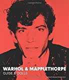 Warhol & Mapplethorpe: Guise & Dolls by Patricia Hickson (2015-09-01)