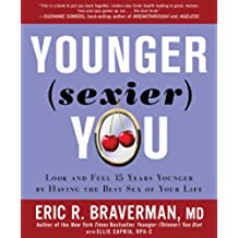 Younger (sexier) You: Look and Feel 15 Years Younger by Having the Best Sex of Your Life
