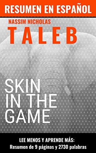 Skin in the Game | Resumen en Español: Libro de Nassim Taleb en español de