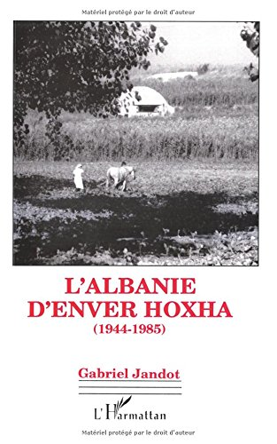 L'Albanie d'Enver Hoxha, 1944-1985