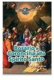 Rosario e Coroncina allo Spirito Santo