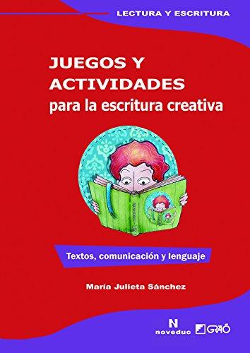 Juegos y actividades para la escritura creativa: Textos, comunicación y lenguaje (NOVEDUC-GRAÓ)