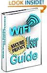 WiFi Secure Privacy User Guide: The U...