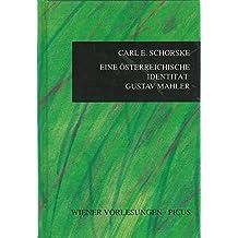 Der Fall Gustav Mahler: Kulturelle Tradition und moderne Identität Österreichs (Wiener Vorlesungen)