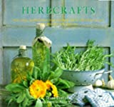 Herbcrafts: Practical Inspirations for Natural Gifts, Country Crafts and Decorative Displays