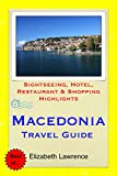 Macedonia Travel Guide: Sightseeing, Hotel, Restaurant & Shopping Highlights (English Edition)