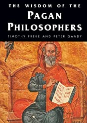 Wisdom of the Pagan Philosophers (Wisdom of the Masters) by Timothy Freke (1998-04-01)