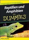 Reptilien und Amphibien für Dummies