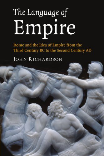 The Language of Empire: Rome and the Idea of Empire From the Third Century BC to the Second Century AD - Richardson 30