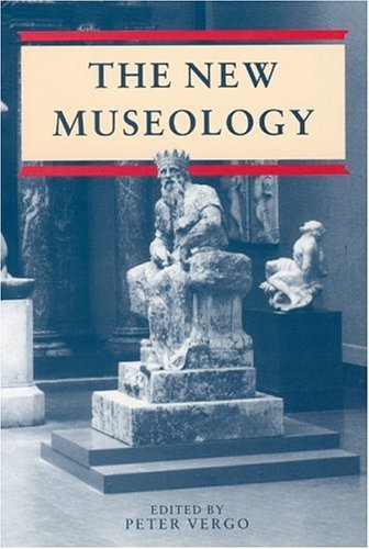 [(The New Museology )] [Author: Peter Vergo] [Oct-1997]