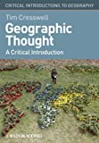 Geographic Thought: A Critical Introduction (Critical Introductions to Geography)