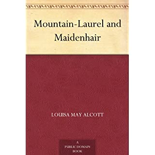 Mountain-Laurel and Maidenhair (English Edition)