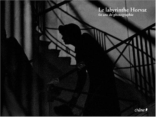 Le Labyrinthe Horvat : 60 ans de photographie