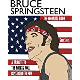 Bruce Springsteen: The Coloring Book: A Tribute to the Rock & Roll Boss Born to Run