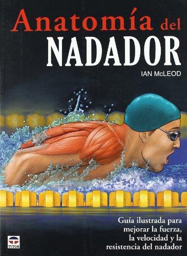 Anatomía Del Nadador por Ian McLeod