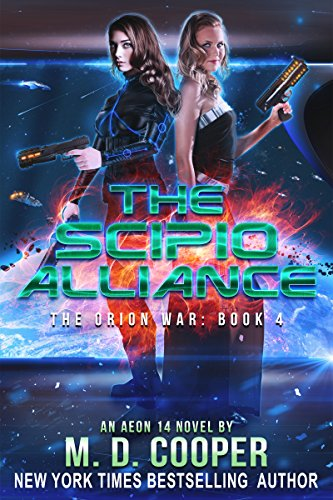 The Scipio Alliance: A Military Science Fiction Space Opera Epic (The Orion War Book 4)