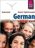 Reise Know-How German - word by word (Deutsch als Fremdsprache, englische Ausgabe): Kauderwelsch-Band 46