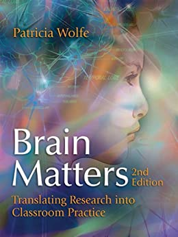 Brain Matters: Translating Research into Classroom Practice, 2nd Edition by [Wolfe, Patricia]