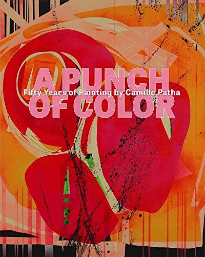 [A Punch of Color: Fifty Years of Painting by Camille Patha] (By: Rock Hushka) [published: May, 2014] -