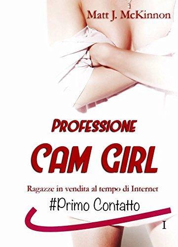 Primo Contatto : I Episodio - Professione Cam Girl
