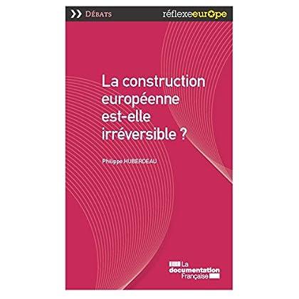 La construction européenne est-elle irréversible ? (Réflexe Europe - Débats)