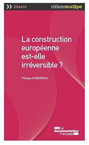 La construction européenne est-elle irréversible ? (Réflexe Europe - Débats) par Philippe Huberdeau