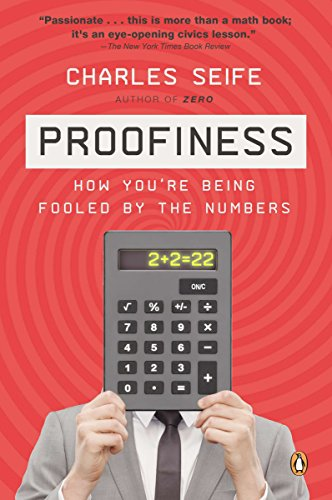 Proofiness: How You're Being Fooled by the Numbers por Charles Seife