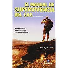 El Manual de supervivencia del SAS: Guía definitiva para sobrevivir en cualquier lugar (Deportes)