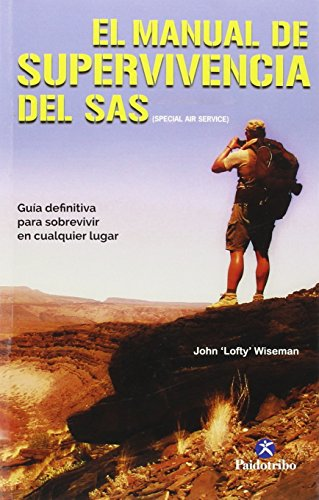 El Manual De Supervivencia Del SAS (Deportes) por John ?Lofty? Wiseman