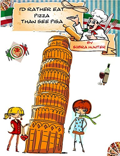 id-rather-eat-pizza-than-see-pisa