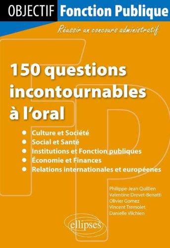 150 Questions Incontournables à l'Oral Culture Societé Social Santé Institutions Fonction Publiques