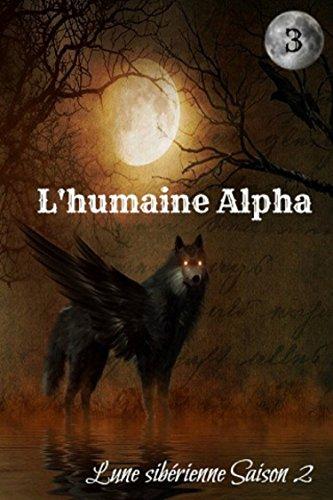Couverture du livre L'humaine Alpha, tome 3