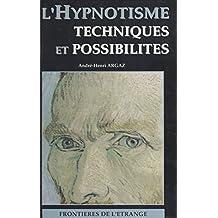 L'Hypnotisme : ses techniques, ses possibilités