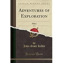 Adventures of Exploration, Vol. 4: Africa (Classic Reprint)